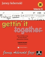 Copertina di Aebersold Vol. 21 - Gettin' It Together (Edizione italiana), di Jamey Aebersold