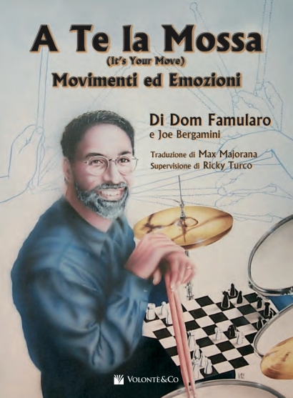 Copertina di A Te la Mossa! (It's Your Move)  , di Dom Famularo, Joe Bergamini